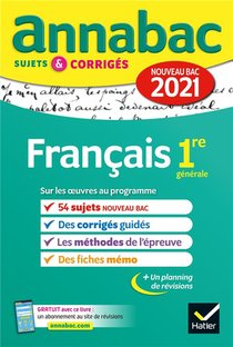 Annabac Sujets & Corriges ; Francais ; 1re (edition 2021)
