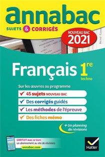 Annabac Sujets & Corriges ; Francais ; 1re Technologique (edition 2021)