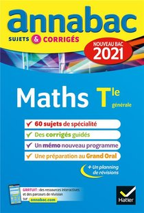 Annabac Sujets & Corriges ; Maths ; Terminale Generale (edition 2021)