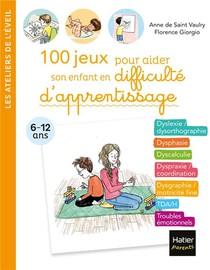 100 Jeux Pour Aider Son Enfant En Difficulte D'apprentissage
