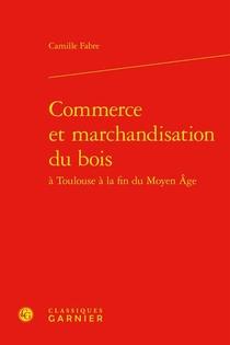 Commerce Et Marchandisation Du Bois