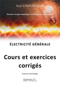 Electricite Generale : Cours Et Exercices Corriges