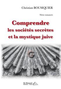 Comprendre Les Societes Secretes Et La Mystique Juive