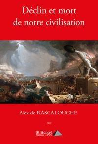 Declin Et Mort De Notre Civilisation