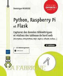 Python, Raspberry Pi Et Flask : Capturez Des Donnees Telemetriques Et Realisez Des Tableaux De Bord Web (2e Edition)