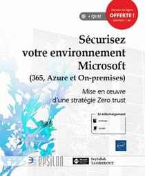 Securisez Votre Environnement Microsoft (365, Azure Et On-premises) : Mise En Oeuvre D'une Strategie Zero Trust
