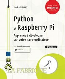 Python Et Raspberry Pi : Apprenez A Developper Sur Votre Nano-ordinateur (3e Edition)