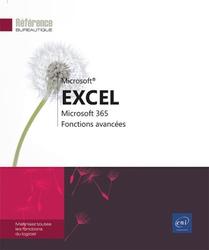 Excel Microsoft 365 : Maitrisez Les Fonctions Avancees Du Tableur De Microsoft