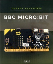 Bbc Micro:bit ; Le Livre Officiel