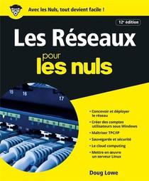 Les Reseaux Pour Les Nuls (12e Edition)