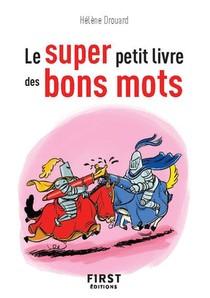 Le Super Petit Livre Des Bons Mots