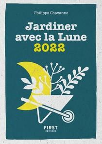 Le Petit Calendrier Jardiner Avec La Lune (edition 2022)