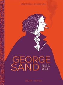 George Sand : Fille Du Siecle
