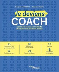Je Deviens Coach ; Comment Lancer Son Activite Et Trouver Ses Premiers Clients