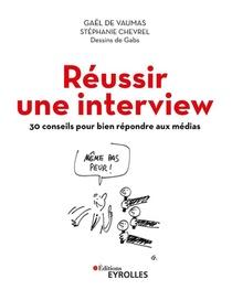 Reussir Une Interview : 30 Conseils Pour Bien Repondre Aux Medias