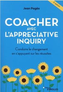 Coacher Avec L'appreciative Inquiry (3e Edition)