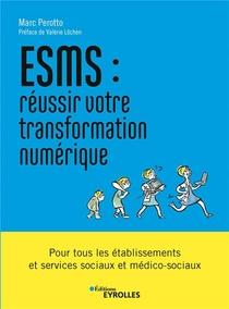 Esms : Reussir Votre Transformation Numerique