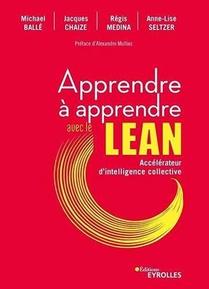 Apprendre A Apprendre Avec Le Lean : Accelerateur D'intelligence Collective