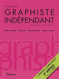Profession Graphiste Independant (6e Edition)