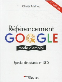 Referencement Google, Mode D'emploi (6e Edition)