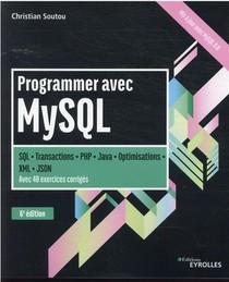 Programmer Avec Mysql : Sql-transactions-php-java-optimisations (6e Edition)