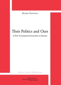 Their Politics And Ours : A New Communist Generation In Europe