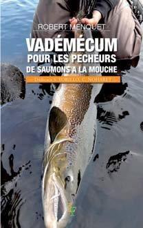 Vademecum Pour Les Pecheurs De Saumons A La Mouche