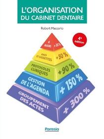 L'organisation Du Cabinet Dentaire (4e Edition)