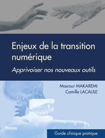 Transition Numerique ; La Reussite D'une Transformation Digitale Au Cabinet Dentaire