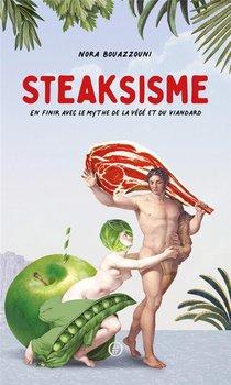 Steaksisme : En Finir Avec Le Mythe De La Vege Et Du Viandard