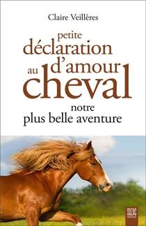 Petite Declaration D'amour Au Cheval, Notre Plus Belle Aventure