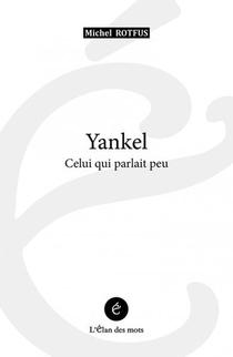 Yankel, Celui Qui Parlait Peu