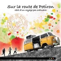 Sur La Route De Potiron : Recit D'un Voyage Pas Ordinaire