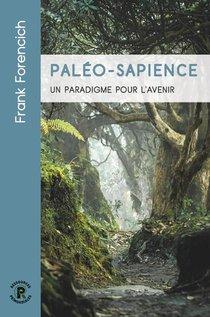 Paleo-sapience : Un Paradigme Pour L'avenir