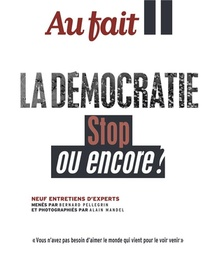 Au Fait La Democratie : Stop Ou Encore ?