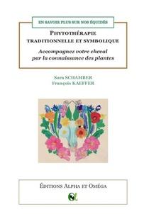 En Savoir Plus Sur Nos Equides ; Phytotherapie Traditionnelle Et Symbolique : Accompagnez Votre Cheval Par La Connaissance Des Plantes