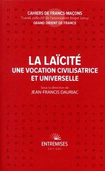 La Laicite ; Une Vocation Civilisatrice Et Universelle