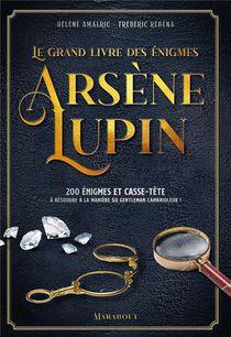 Le Grand Livre Des Enigmes Arsene Lupin