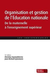 Organisation Et Gestion De L'education Nationale ; De La Maternelle A L'enseignement Superieur (12e Edition)