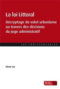 La Loi Littoral : Decryptage Du Volet Urbanisme Au Travers Des Decisions Du Juge Administratif