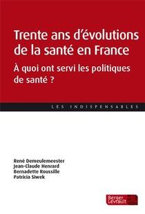 Trente Ans D'evolutions De La Sante En France : A Quoi Ont Servi Les Politiques De Sante ?