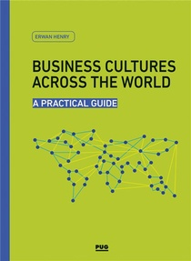 Business Cultures Across The World ; A Practical Guide