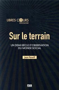 Sur Le Terrain ; Un Demi-siecle D'observation Du Monde Social