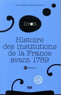 Histoire Des Institutions De La France Avant 1789 (3e Edition)