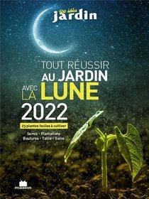 Tout Reussir Avec La Lune 2022