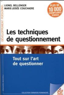 Les Techniques De Questionnement ; Tout Sur L'art De Questionner