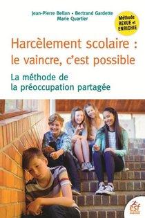 Harcelement Scolaire : Le Vaincre, C'est Possible ; La Methode De La Preoccupation Partagee (3e Edition)