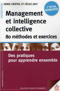 Management Et Intelligence Collective : 80 Methodes Et Exercices ; Des Pratiques Pour Apprendre Ensemble (2e Edition)