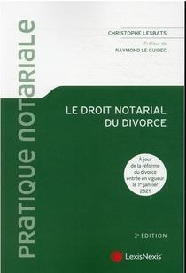 Le Droit Notarial Du Divorce (2e Edition)