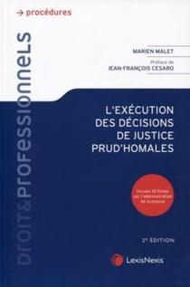 L'execution Des Decisions De Justice Prud'homales (2e Edition)